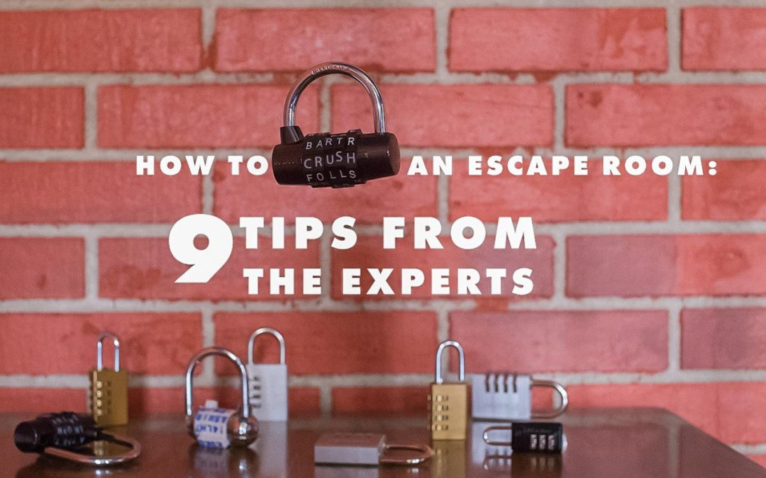 How To Crush An Escape Room: 9 Tips From The Experts